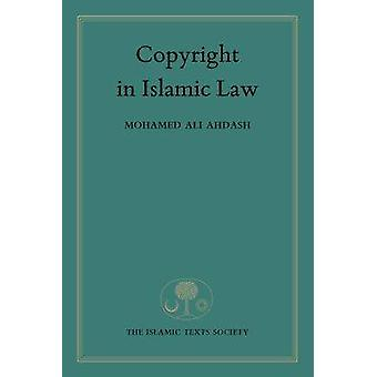 Copyright in Islamic Law by Mohamed Ahdash - 9781903682906 Book