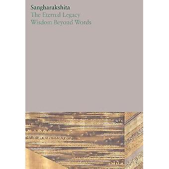 The Eternal Legacy /Wisdom Beyond Words - 14 by Sangharakshita - 97819