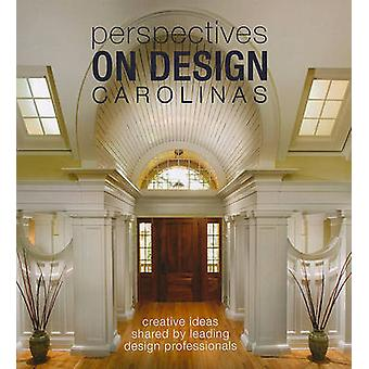 Perspectives on Design Carolinas - Creative Ideas Shared by Leading De