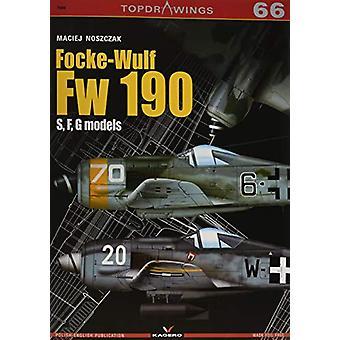 Focke-Wulf Fw 190 S - F - G by Maciej Noszczak - 9788366148161 Book