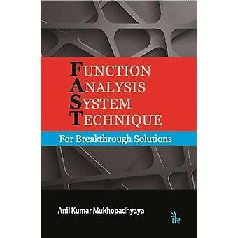 Function Analysis System Technique - For Breakthrough Solutions by Ani