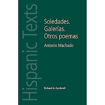 Soledades. Galerias. Otros Poemas: Antonio Machado (Hispanic Texts)