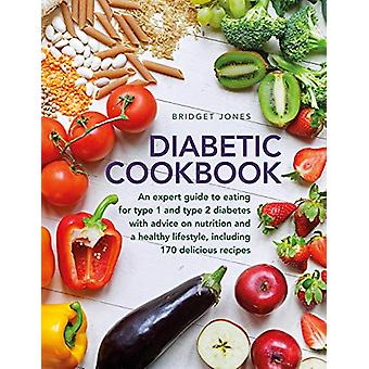 The Diabetic Cookbook - An expert guide to eating for Type 1 and Type