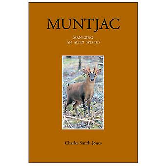 Muntjac - Managing an Alien Species by Charles Smith-Jones - Ashley Bo