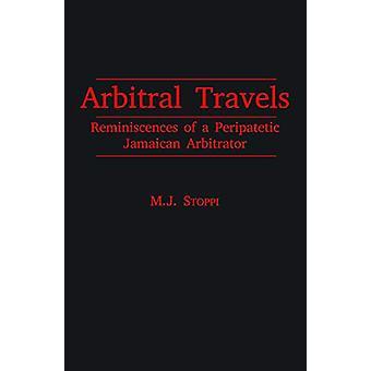Arbitral Travels - Reminiscences of a Peripatetic Jamaican Arbitrator