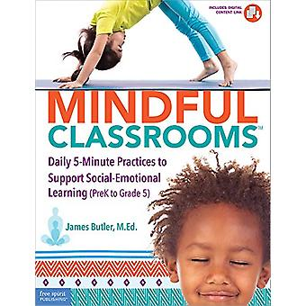 Mindful Classrooms(tm) - Daily 5-Minute Practices to Support Social-Em