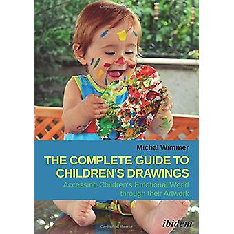 The Complete Guide to Children's Drawings - Accessing Childrens Emotio