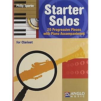 Starter Solos Clarinet  20 Progressive Pieces with Piano Accompaniment by By composer Philip Sparke