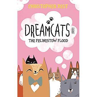 Dreamcats II - The Felinestow Flood by Christopher Best - 978191288139
