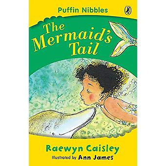 Puffin Nibbles - The Mermaid's Tail by Raewyn Caisley - 9780141306155