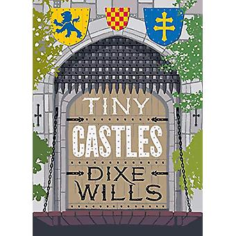 Tiny Castles by Dixe Wills - 9780749581978 Book