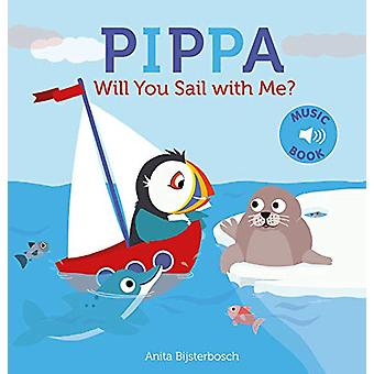 Pippa Will You Sail With Me? by Anita Bijsterbosch - 9781605374871 Bo