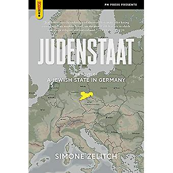 Judenstaat - The Novel of a Jewish State in Germany by Simone Zelitch