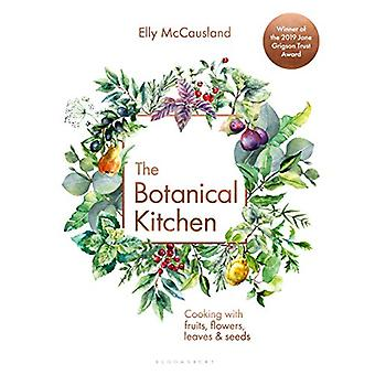 The Botanical Kitchen - Cooking with fruits - flowers - leaves and see