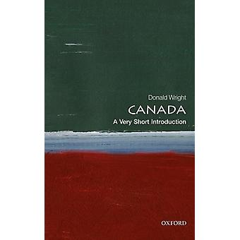 Canada A Very Short Introduction by Donald Wright
