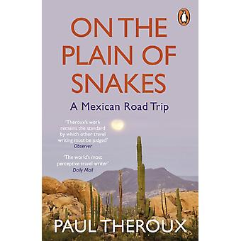 On the Plain of Snakes by Theroux & Paul