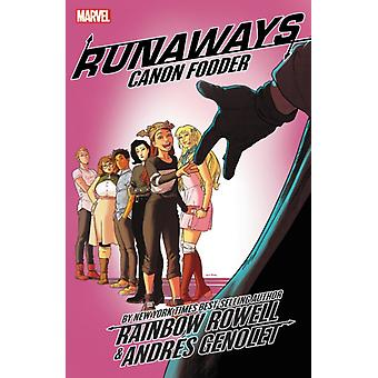 Runaways By Rainbow Rowell Vol. 5 Cannon Fodder by Rainbow Rowell & Illustrated by Andres Genolet