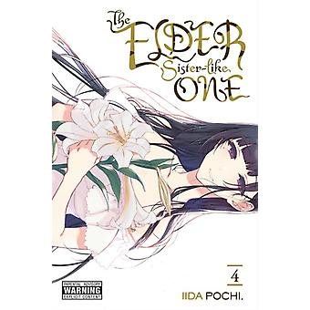 The Elder SisterLike One Vol. 4 by Iida & Pochi