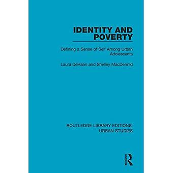 Identity and Poverty: Defining a Sense of Self among Urban Adolescents (Routledge Library Editions:� Urban Studies)