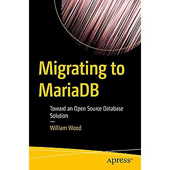 Migrating to MariaDB - Toward an Open Source Database Solution by Will