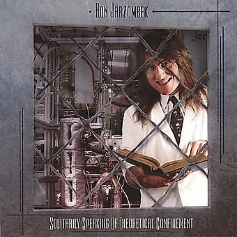 Ron Jarzombek - Solitarily Speaking of Theoretical Confinement [CD] USA import