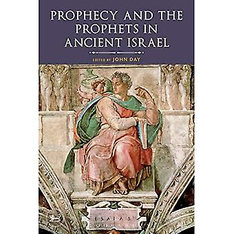 Prophecy and the Prophets in Ancient Israel - Library of Hebrew Bible/Old Testament Studies