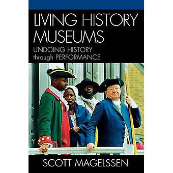 Museus de História Viva - Desfazendo a história através da performance de Scott