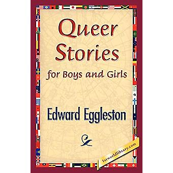 Queer Stories for Boys and Girls by Eggleston Edward Eggleston - 9781