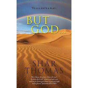 Maar God... door Shar Thomas