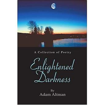 Enlightened Darkness: A Collection of Poetry
