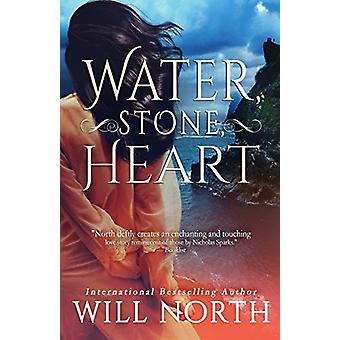 Water - Stone - Heart by Will North - 9780998964928 Book