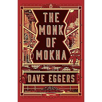 Munken av Mokha av Dave Eggers