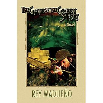 The Gate of the Green Sunset: A Novel