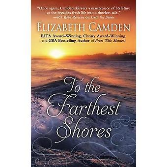 To the Farthest Shores by Elizabeth Camden