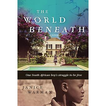 The World Beneath  A Novel by Janice Warman