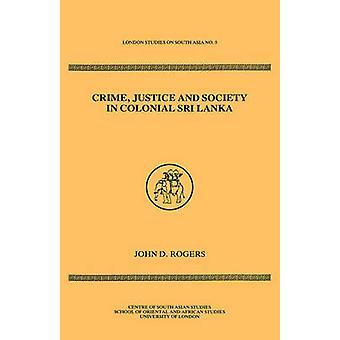 Crime Justice Society in Colonial Sri Lanka