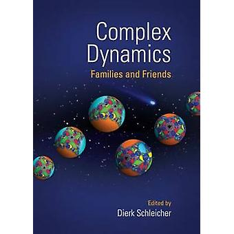 Complex Dynamics Families and Friends