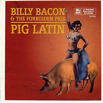 Billy Bacon & Forbidden Pigs - Pig Latin [CD] USA import