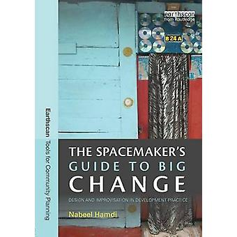 Spacemakers Guide to Big Change by Nabeel Hamdi