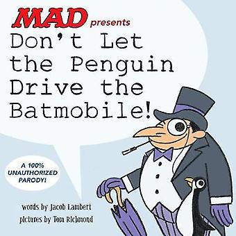Don-apos;t Let the Penguin Drive the Batmobile de J. Lambert - 97814012772