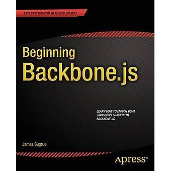 Beginning Backbone.Js by James Sugrue - 9781430263340 Book