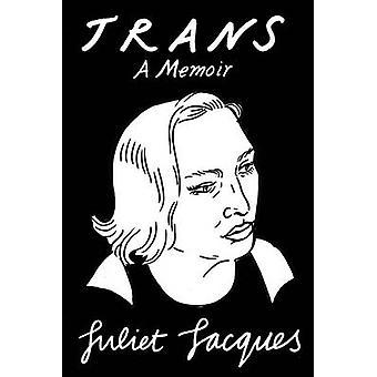 Trans - pamiętnik przez Juliet Jacques - 9781784781675 książki