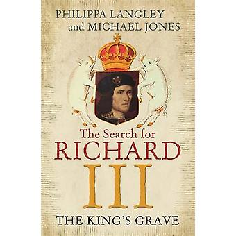 The King's Grave - The Search for Richard III by Philippa Langley - Mi