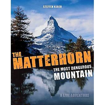 The Matterhorn - The Most Dangerous Mountain - A Live Adventure by Ste