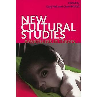 Uusi kulttuurintutkimus - seikkailuja teoriassa Gary Hall - Clare koivu