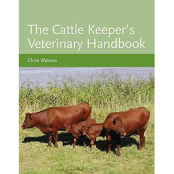 De runderen Keeper's veterinaire handboek door Chris Watson - 97818479710