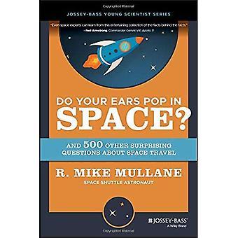 Pop die Ohren im Raum? und 500 weitere überraschende Fragen zum Thema Raumfahrt