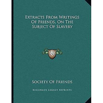 Uittreksels uit de geschriften van vrienden, op het onderwerp van de slavernij