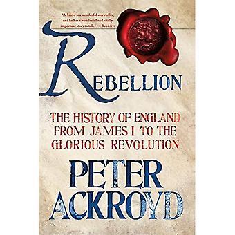 Aufstand: Die Geschichte von England von James I, um die glorreiche Revolution: 3