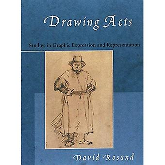 Drawing Acts: Studies in Graphic Expression and Representation